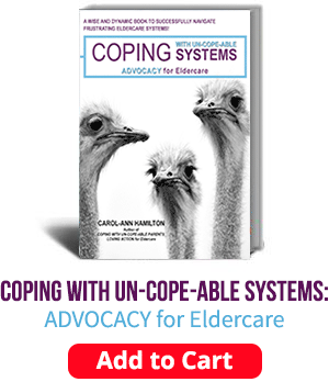 Coping with un-cope-able Systems: Advocacy for eldercare. Add to Cart.